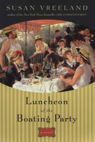 Luncheon of the Boating Party by Susan Vreeland