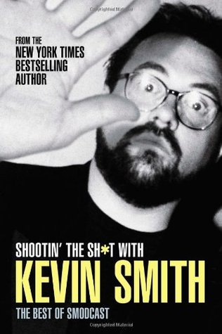 Shootin' the Shit with Kevin Smith by Kevin Smith