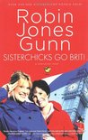 Sisterchicks Go Brit! (Sisterchicks, #7)