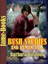 Bush Studies And Human Toll : Timeless Story