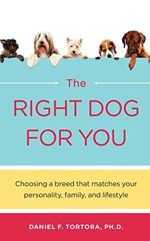 The Right Dog For You by Daniel F. Tortora
