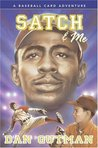 Satch & Me (A Baseball Card Adventure #7)
