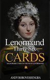 Lenormand Thirty Six Cards (2015 Edition): An Introduction to the Petit Lenormand