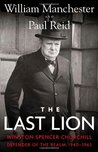 The Last Lion 3: Winston Spencer Churchill, Defender of the Realm, 1940-1965 (The Last Lion, #3)