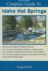 Complete Guide to Idaho Hot Springs by Doug Roloff
