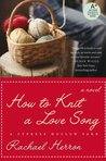 How to Knit a Love Song (Cypress Hollow Yarn, #1)