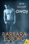 Give Yourself Away by Barbara Elsborg