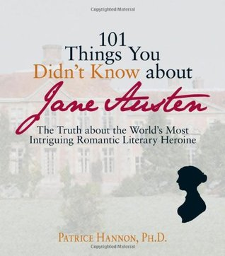 101 Things You Didn't Know About Jane Austen by Patrice Hannon