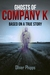Ghosts of Company K: Based ...