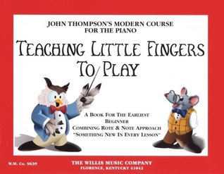 Teaching Little Fingers to Play by John Thompson