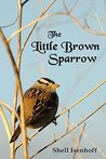 The Little Brown Sparrow