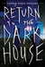 Return to the Dark House (Dark House, #2)