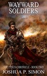 Wayward Soldiers (The Tyrus Chronicle, #2)