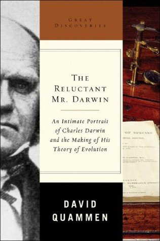 The Reluctant Mr. Darwin by David Quammen