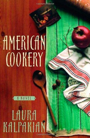 American Cookery by Laura Kalpakian