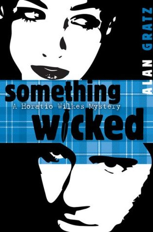 Something Wicked (Horatio Wilkes Mysteries, #2)