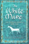 The White Mare (Dalriada, #1)
