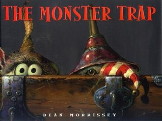 The Monster Trap by Dean Morrissey