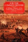 For the Common Defense: A Military History of the United States of America