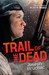 Trail of the Dead (Killer of Enemies, #2)