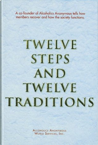 Twelve Steps and Twelve Traditions by Alcoholics Anonymous