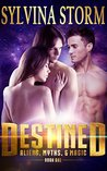 Destined: Aliens, Myths, & Magic: