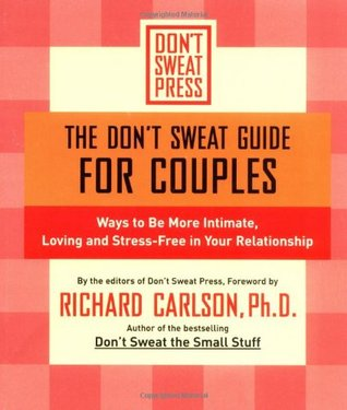 The Don't Sweat Guide for Couples by Richard Carlson