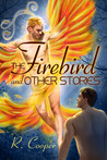The Firebird and Other Stories (Beings in Love Stories #5)