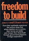 Freedom To Build: Dweller Control Of The Housing Process