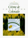 Creme De Colorado Cookbook (Celebrating Twenty Five Years of Culinary Artistry)