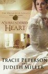 A Surrendered Heart by Tracie Peterson