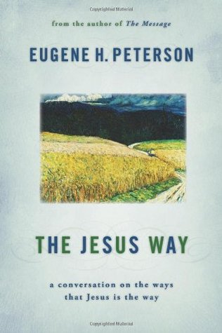The Jesus Way: A Conversation on the Ways That Jesus Is the Way (Spiritual Theology #3)