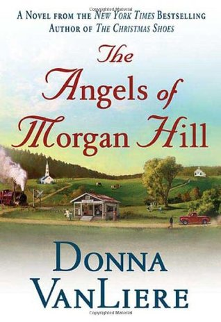 The Angels of Morgan Hill by Donna VanLiere