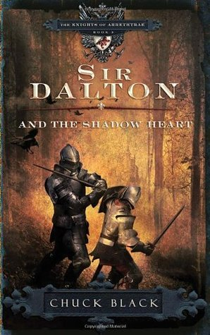 Sir Dalton and the Shadow Heart (The Knights of Arrethtrae, #3)