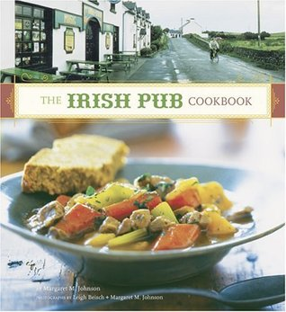 The Irish Pub Cookbook by Margaret M. Johnson