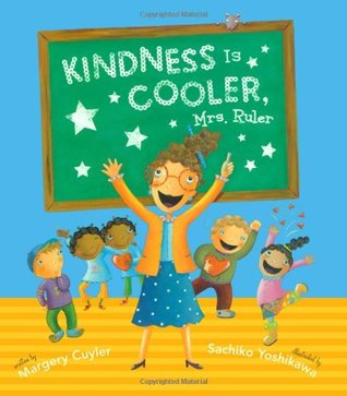 Kindness Is Cooler, Mrs. Ruler by Margery Cuyler