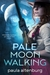 Pale Moon Walking