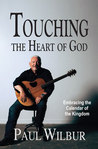 Touching the Heart of God by Paul Wilbur
