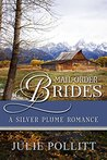 Mail-Order Brides: A Silver Plume Romance