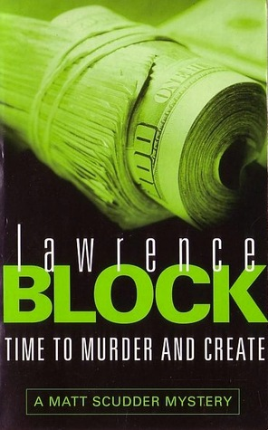 Time to Murder and Create by Lawrence Block