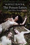 The Poison Eaters: And Other Stories