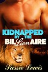 Kidnapped by the Bil-LION-aire (Mane Attraction Book 1)
