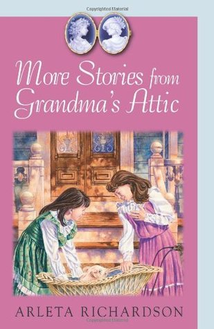 More Stories from Grandma's Attic by Arleta Richardson