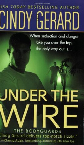Under the Wire by Cindy Gerard