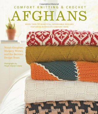 Comfort Knitting & Crochet by Norah Gaughan