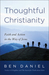 Thoughtful Christianity: Faith and Action in the Way of Jesus