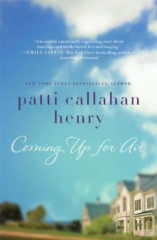 Coming Up for Air by Patti Callahan Henry