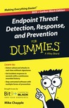 Endpoint Threat Detection, Response, and Prevention for Dummies