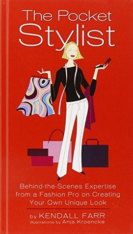 The Pocket Stylist by Kendall Farr