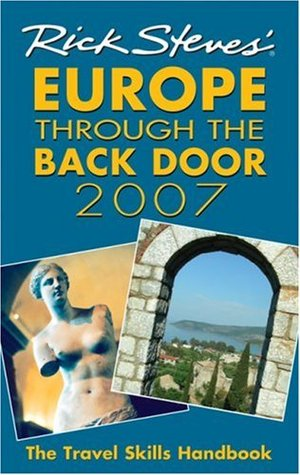 Rick Steves' Europe Through the Back Door 2007: The Travel Skills Handbook